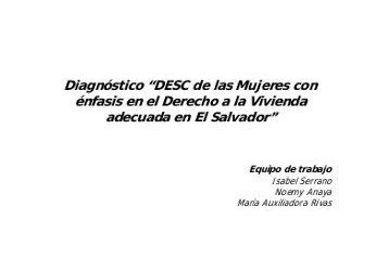 Diagnóstico DESC de las Mujeres con énfasis en el Derecho a la Vivienda adecuada en El Salvador