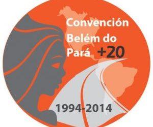 A 20 años de la Convención Belém do Pará: es necesario profundizar los compromisos para que las mujeres vivamos sin violencia