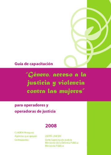 Guía de capacitación «Género, acceso a la justicia y violencia contra las mujeres para operadores y operadoras de justicia»