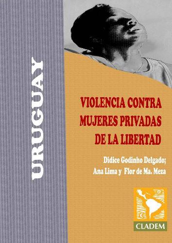 Violencia contra mujeres privadas de libertad en Uruguay