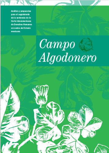 Campo Algodonero – Análisis y propuestas para el seguimiento de la sentencia de la Corte Interamericana de Derechos Humanos en contra del Estado mexicano Corte