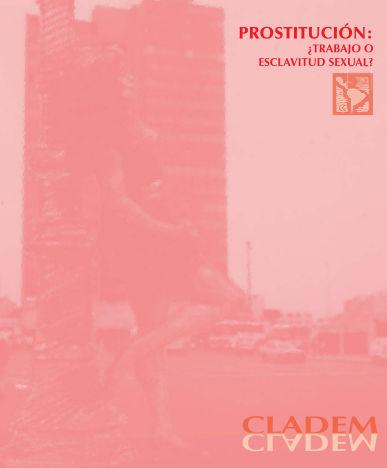 Dossier: Prostitución: ¿Trabajo o Esclavitud Sexual?