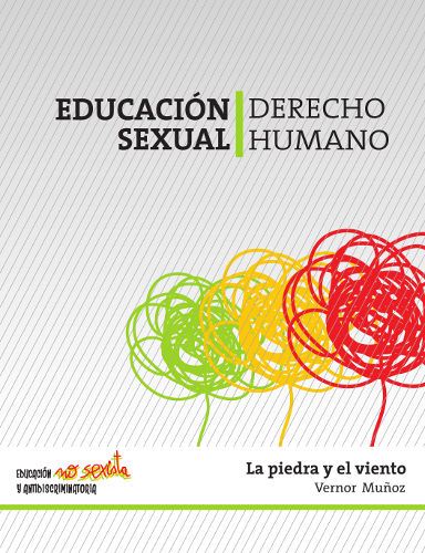 Educación Sexual. Derechos Humanos. La piedra y el viento, Vernor Muñoz