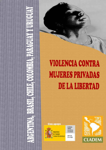 Estudio sobre MUJERES PRIVADAS DE LIBERTAD en Argentina, Brasil, Colombia, Chile, Paraguay y Uruguay