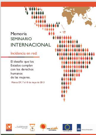 """MEMORIA SEMINARIO INTERNACIONAL """"Incidencia en red: el desafío de que los Estados cumplan con los derechos humanos de las mujeres"""""""