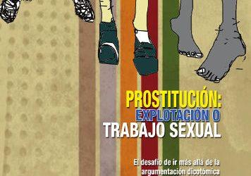 Prostitución: Explotación o Trabajo Sexual
