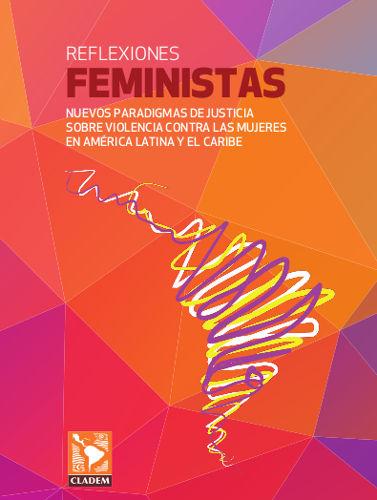 Reflexiones Feministas: Nuevos paradigmas de justicia sobre violencia contra las mujeres de ALAC