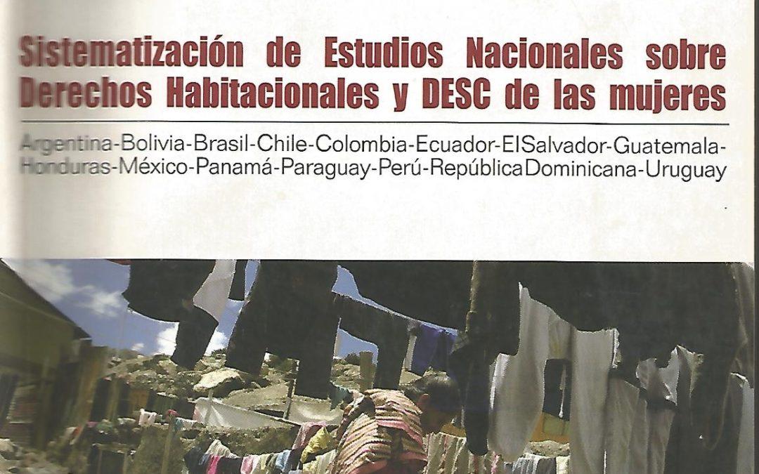 Sistematización de los Estudios Nacionales sobre Derechos Habitacionales y DESC de las Mujeres en Argentina, Bolivia, Brasil, Chile, Colombia, Ecuador, El Salvador, Guatemala, Honduras, México, Panamá, Paraguay, Perú, República Dominicana y Uruguay