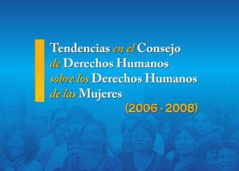 Tendencias en el Consejo de Derechos Humanos sobre los Derechos Humanos de las Mujeres.