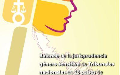 Balance de Jurisprudencia Género Sensitiva de Tribunales Nacionales en 13 países de América Latina y el Caribe, Lima.