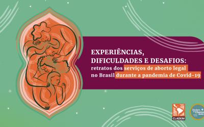 EDITAL  EXPERIÊNCIAS, DIFICULDADES E DESAFIOS: retratos dos serviços de aborto legal no Brasil durante a pandemia de Covid-19