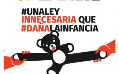 LANZAMIENTO DE CAMPAÑA: #UnaLeyInnecesaria que #DañalaInfancia